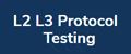 L2/L3 Protocol Testing